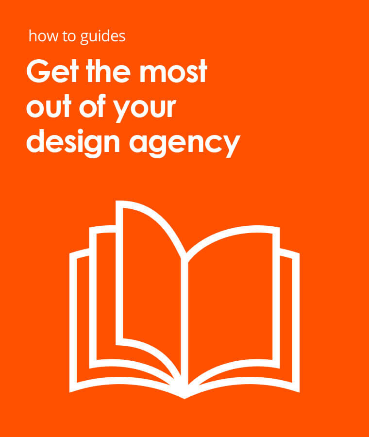 How to guides. Get the most out of your design agency.