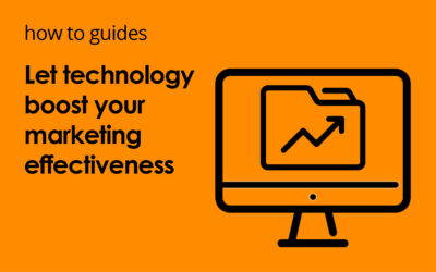 Let technology boost your marketing effectiveness