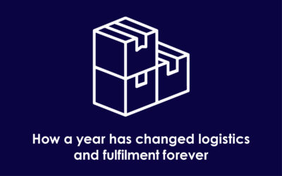 How a year has changed logistics and fulfilment forever